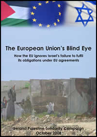 The EU's Blind Eye - How the EU ignores Israel's failure to fulfil its obligations under EU agreements